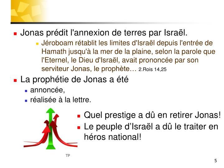 Jonas prédit l'annexion de terres par Israël.