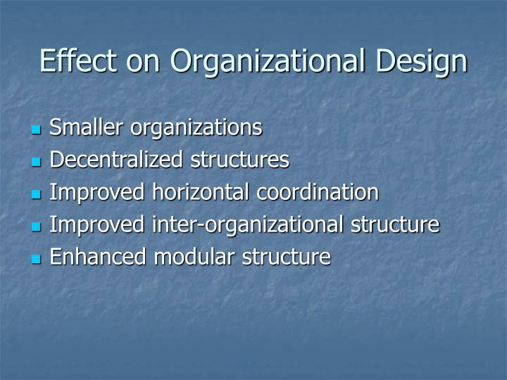 Effect on Organizational Design