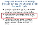 singapore airlines is in a tough situation but opportunities for global leadership exist2