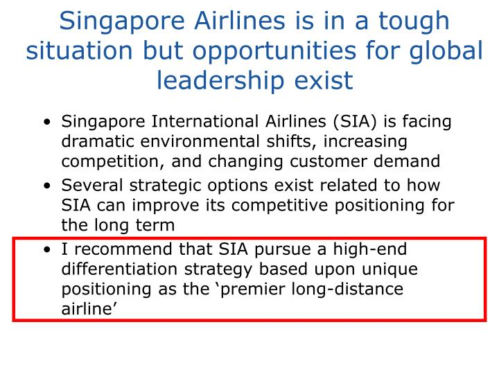 Singapore Airlines is in a tough situation but opportunities for global leadership exist
