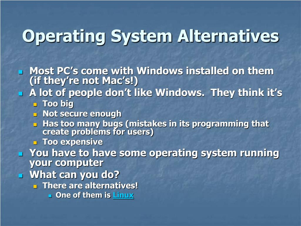 Operating System Alternatives