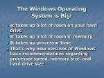 the windows operating system is big