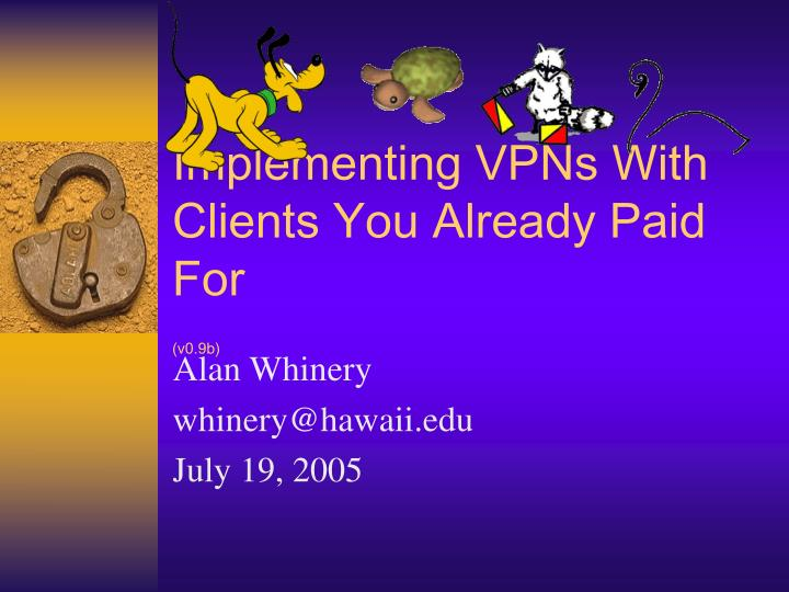 Implementing vpns with clients you already paid for v0 9b l.jpg