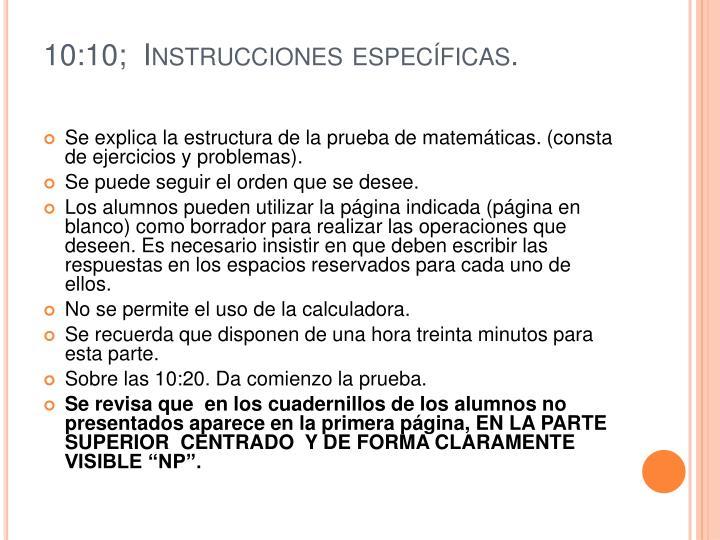10:10;  Instrucciones específicas.