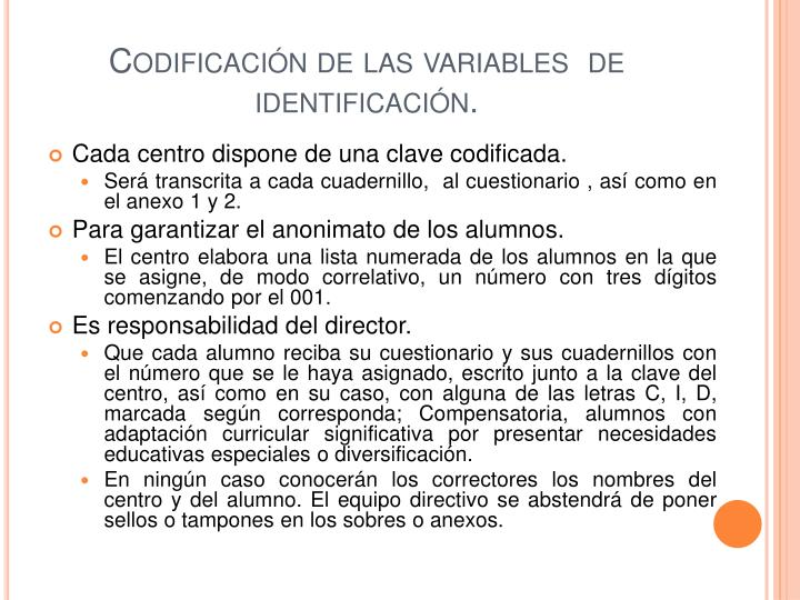 Codificación de las variables  de identificación.