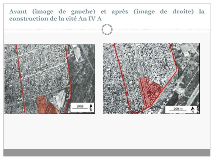 Avant (image de gauche) et après (image de droite) la construction de la cité An IV A
