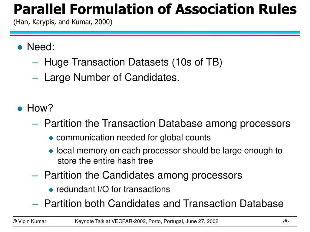 Parallel Formulation of Association Rules