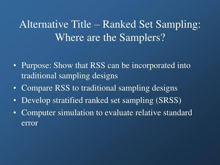 Alternative Title – Ranked Set Sampling: Where are the Samplers?
