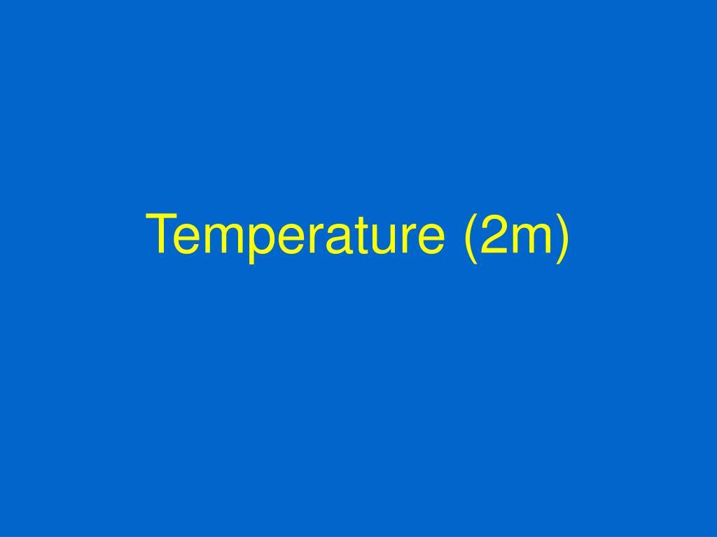 Temperature (2m)