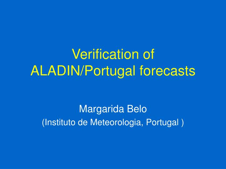 Verification of aladin portugal forecasts l.jpg