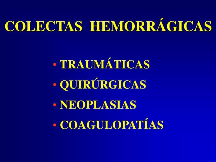COLECTAS  HEMORRÁGICAS