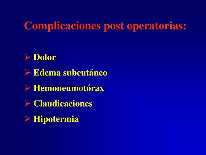 Complicaciones post operatorias: