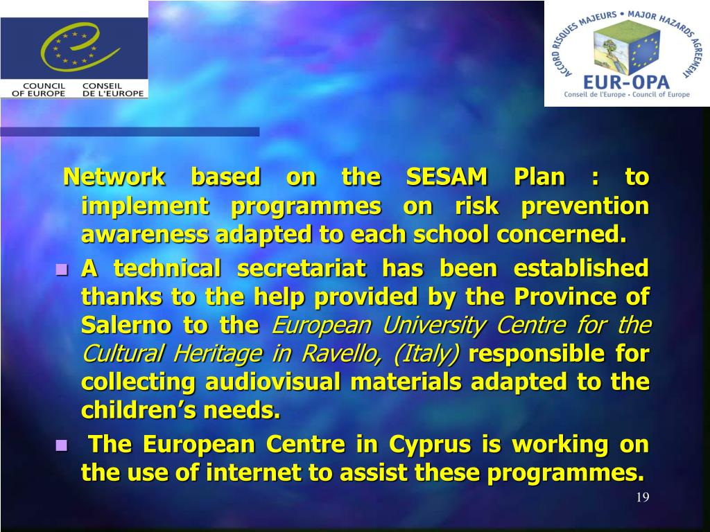 Network based on the SESAM Plan : to implement programmes on risk prevention awareness adapted to each school concerned.