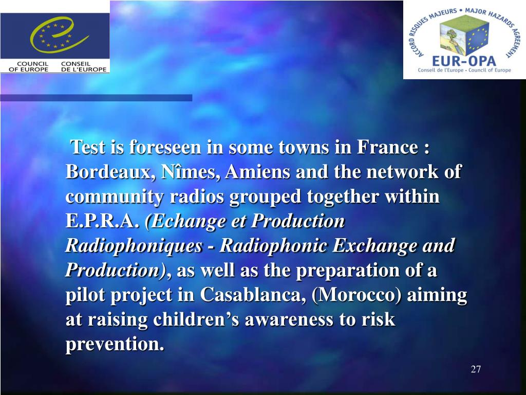 Test is foreseen in some towns in France : Bordeaux, Nîmes, Amiens and the network of community radios grouped together within E.P.R.A.
