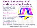 research experiments with locally received amsua data