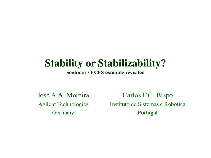 Stability or stabilizability seidman s fcfs example revisited