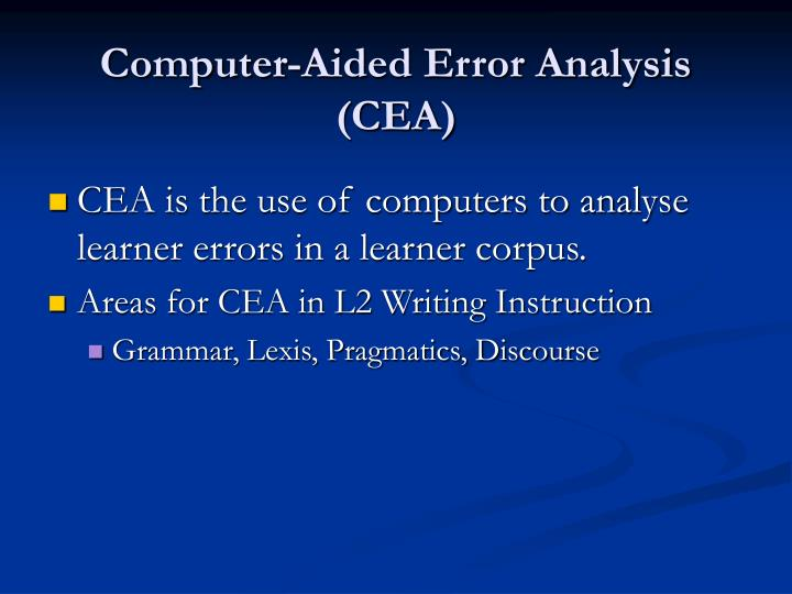 Computer aided error analysis cea