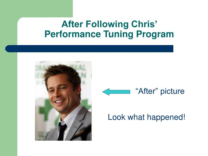 After Following Chris' Performance Tuning Program