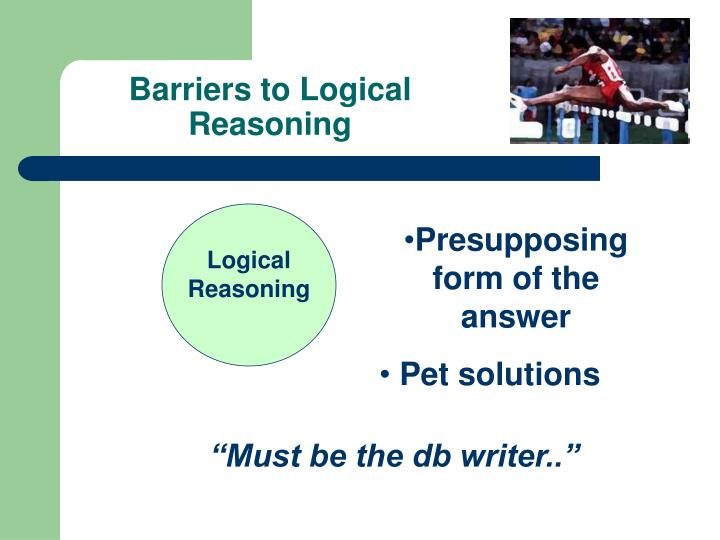 Barriers to Logical Reasoning