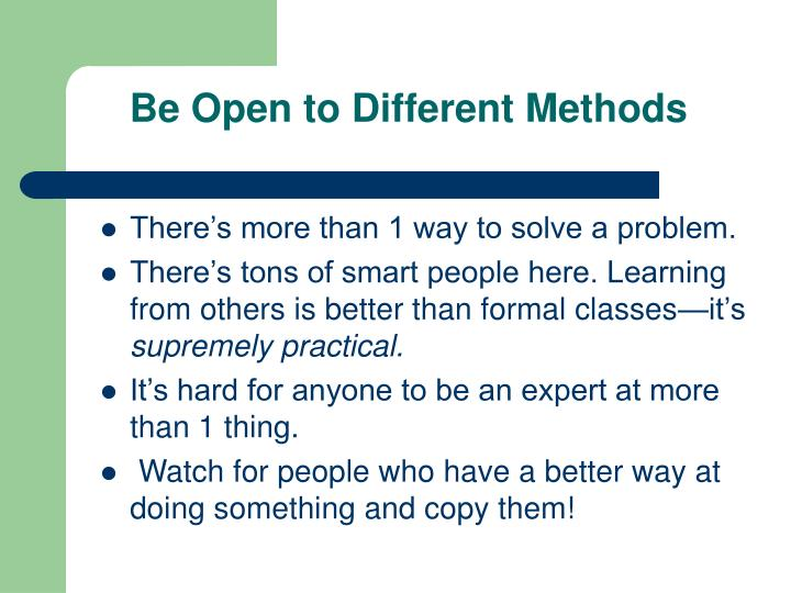 Be Open to Different Methods