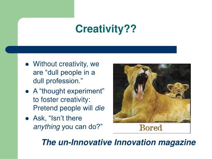 Creativity??