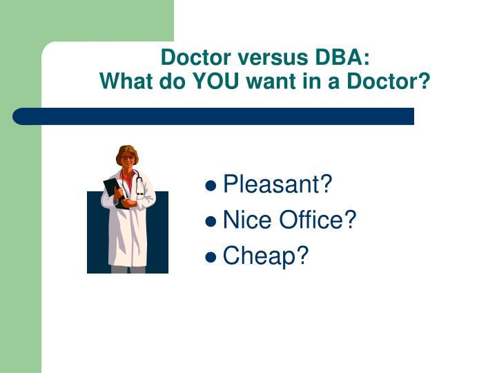 Doctor versus DBA: