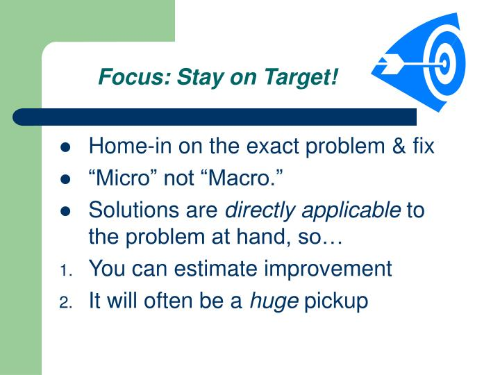 Focus: Stay on Target!