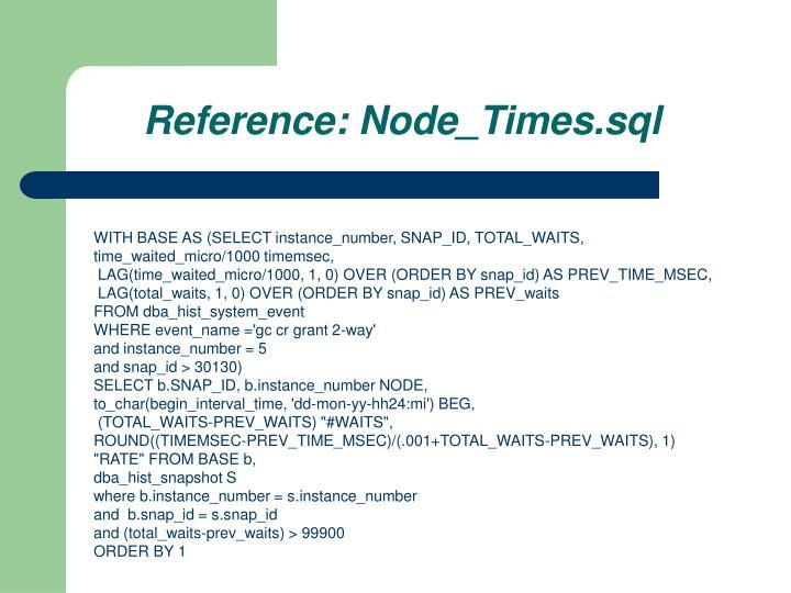 Reference: Node_Times.sql