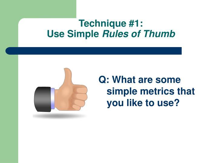 Technique #1: