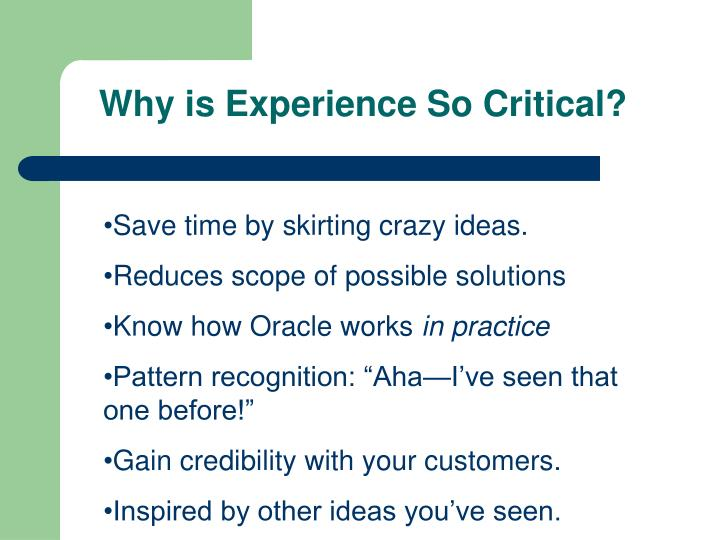 Why is Experience So Critical?