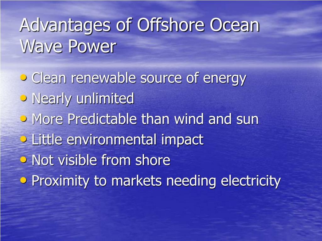Advantages of Offshore Ocean Wave Power