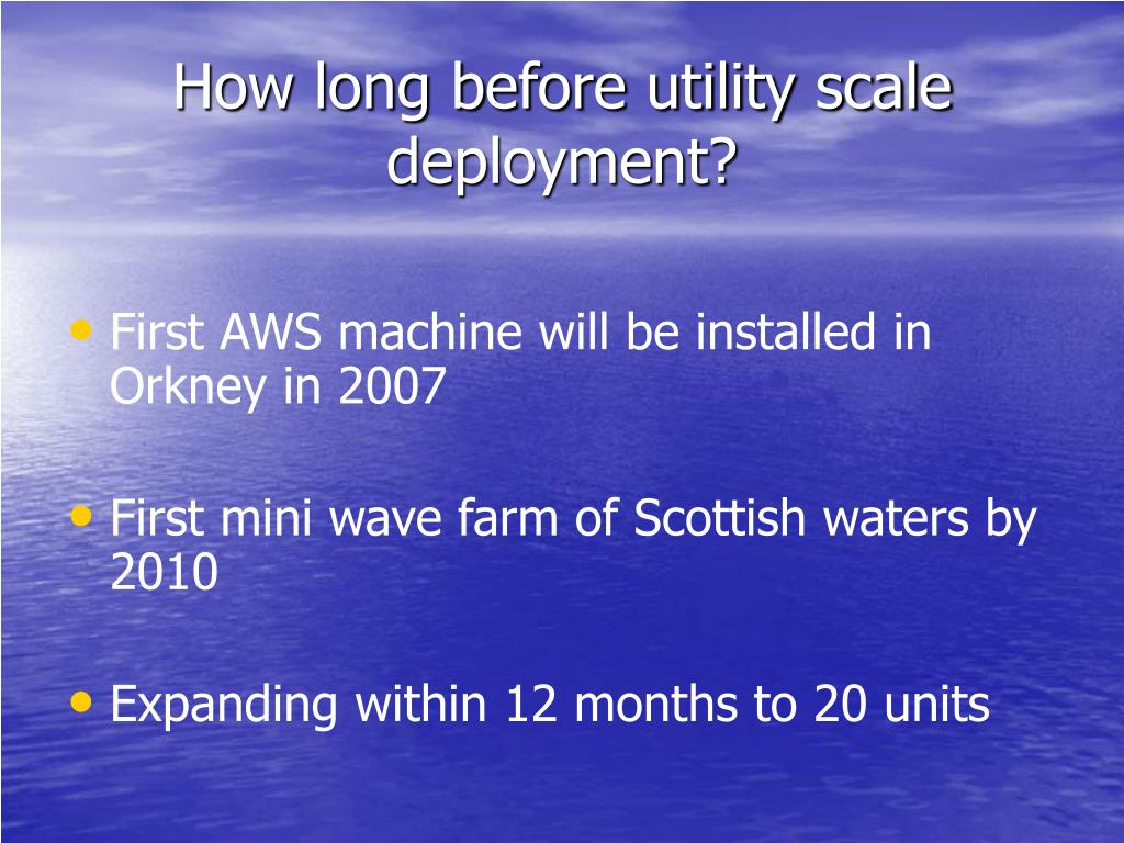 How long before utility scale deployment?
