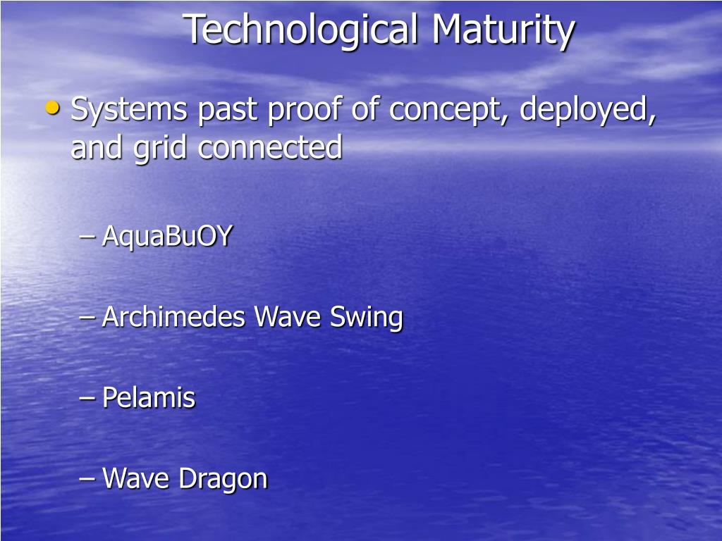 Technological Maturity