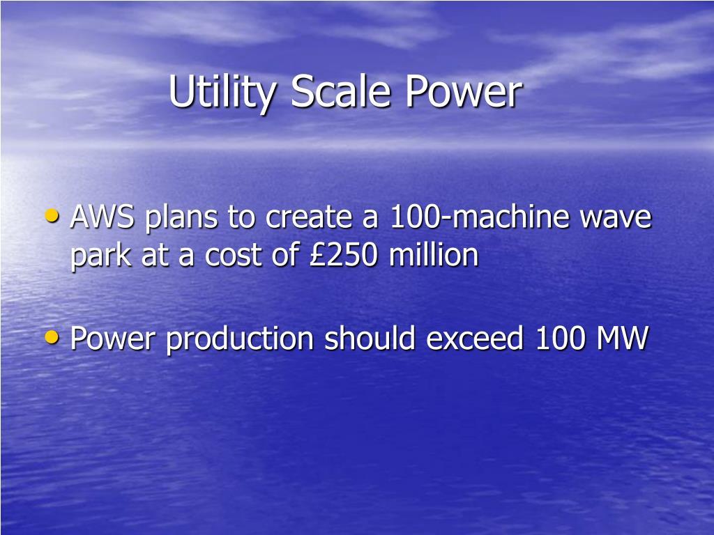 Utility Scale Power