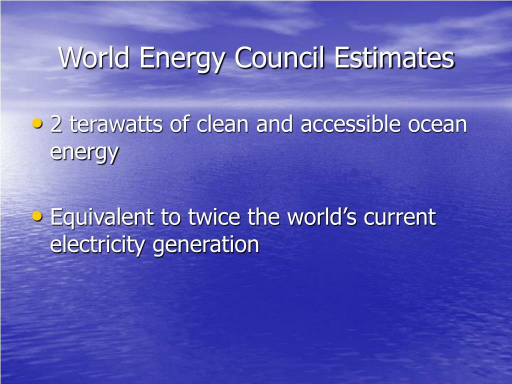 World Energy Council Estimates