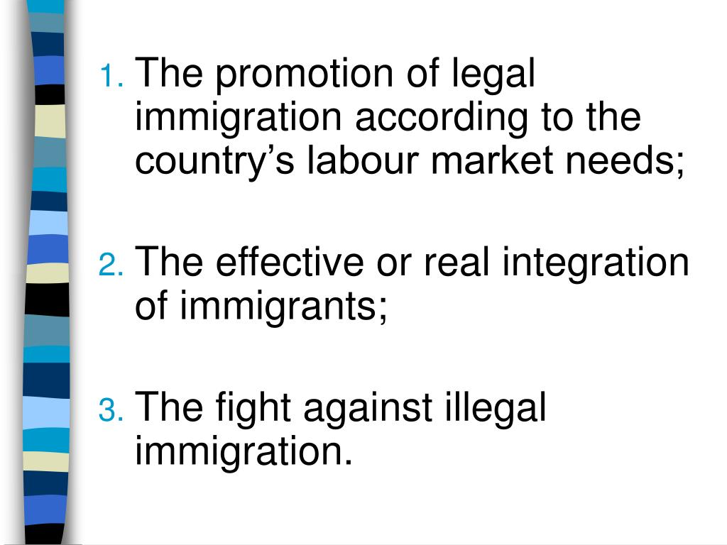 The promotion of legal immigration according to the country's labour market needs;