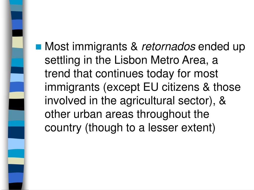 Most immigrants &