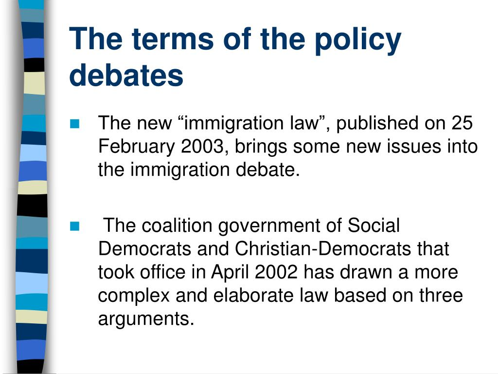 The terms of the policy debates