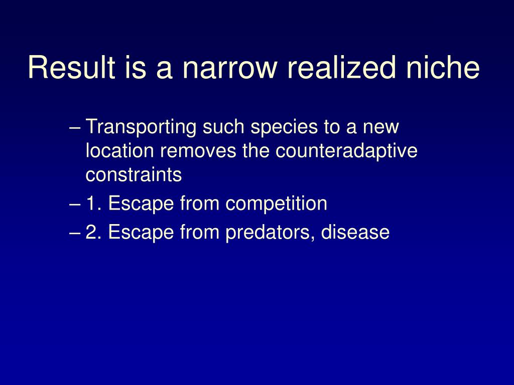 Result is a narrow realized niche
