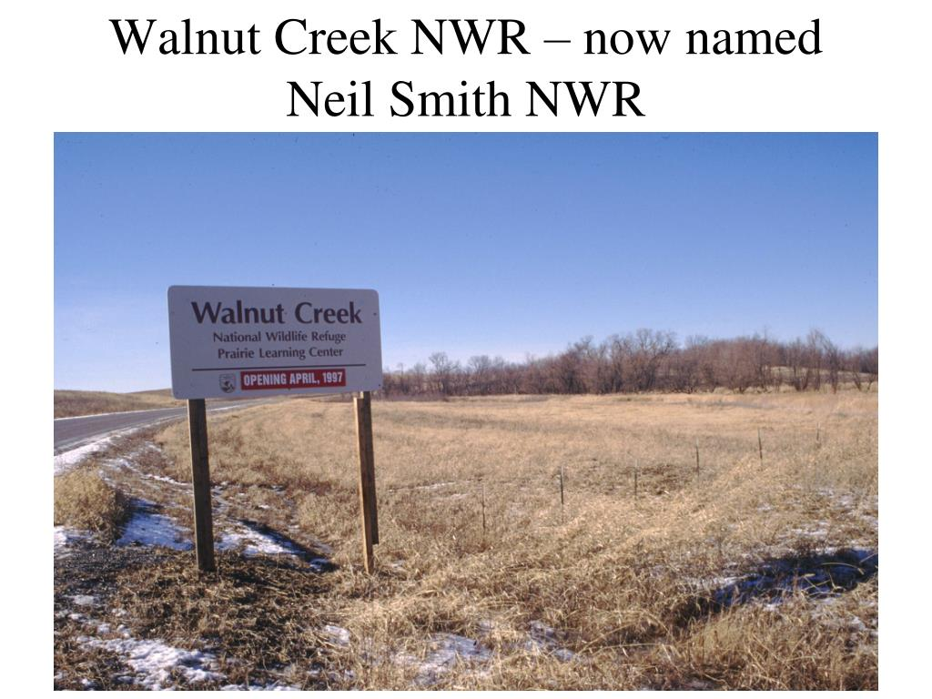 Walnut Creek NWR – now named Neil Smith NWR