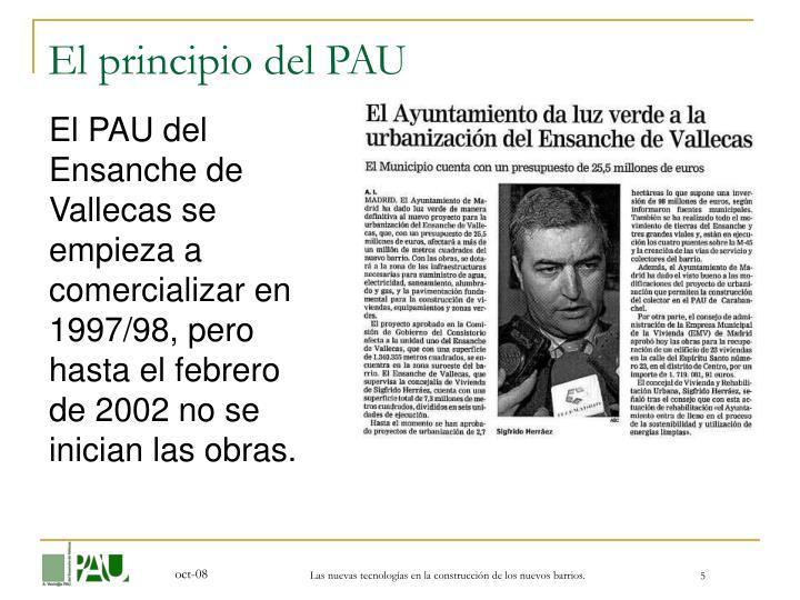 El principio del PAU
