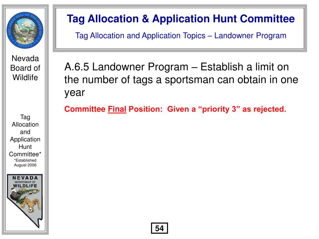 A.6.5 Landowner Program – Establish a limit on the number of tags a sportsman can obtain in one year