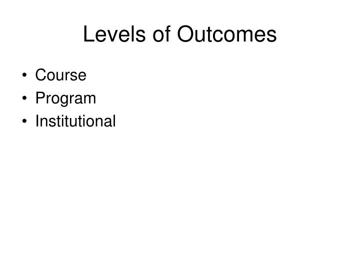 Levels of Outcomes