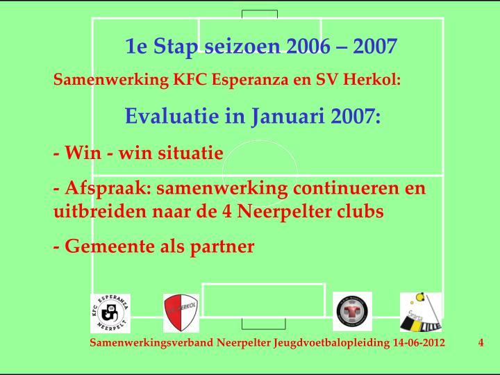 1e Stap seizoen 2006 – 2007