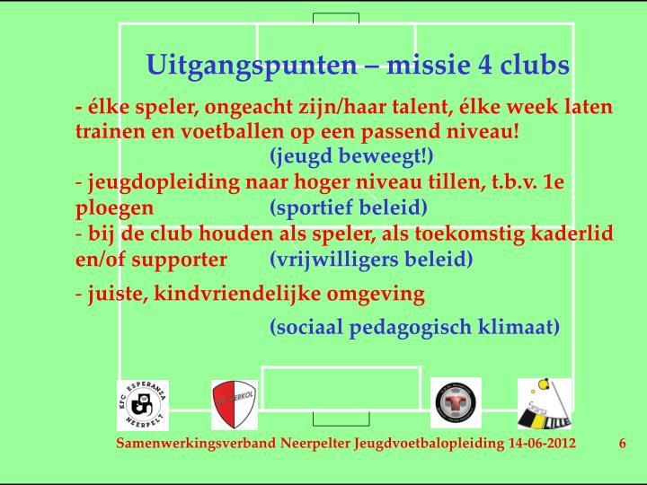 Uitgangspunten – missie 4 clubs