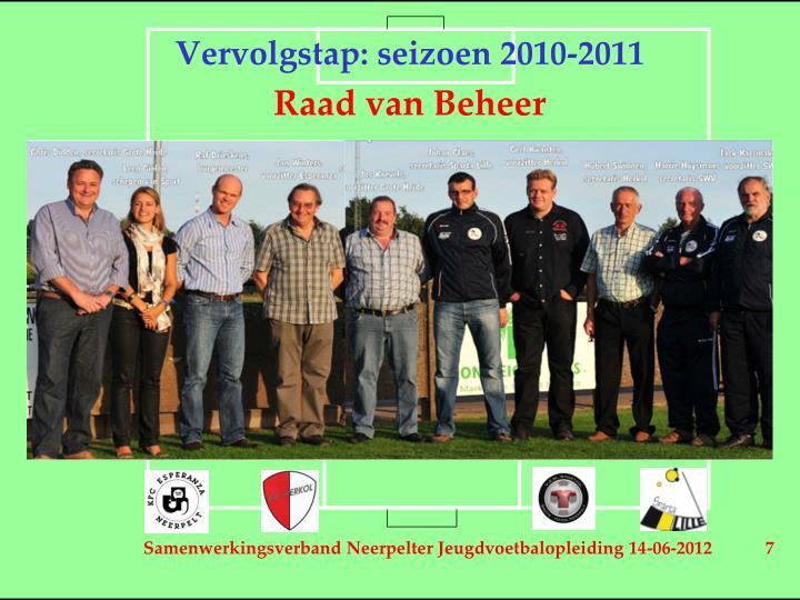Vervolgstap: seizoen 2010-2011
