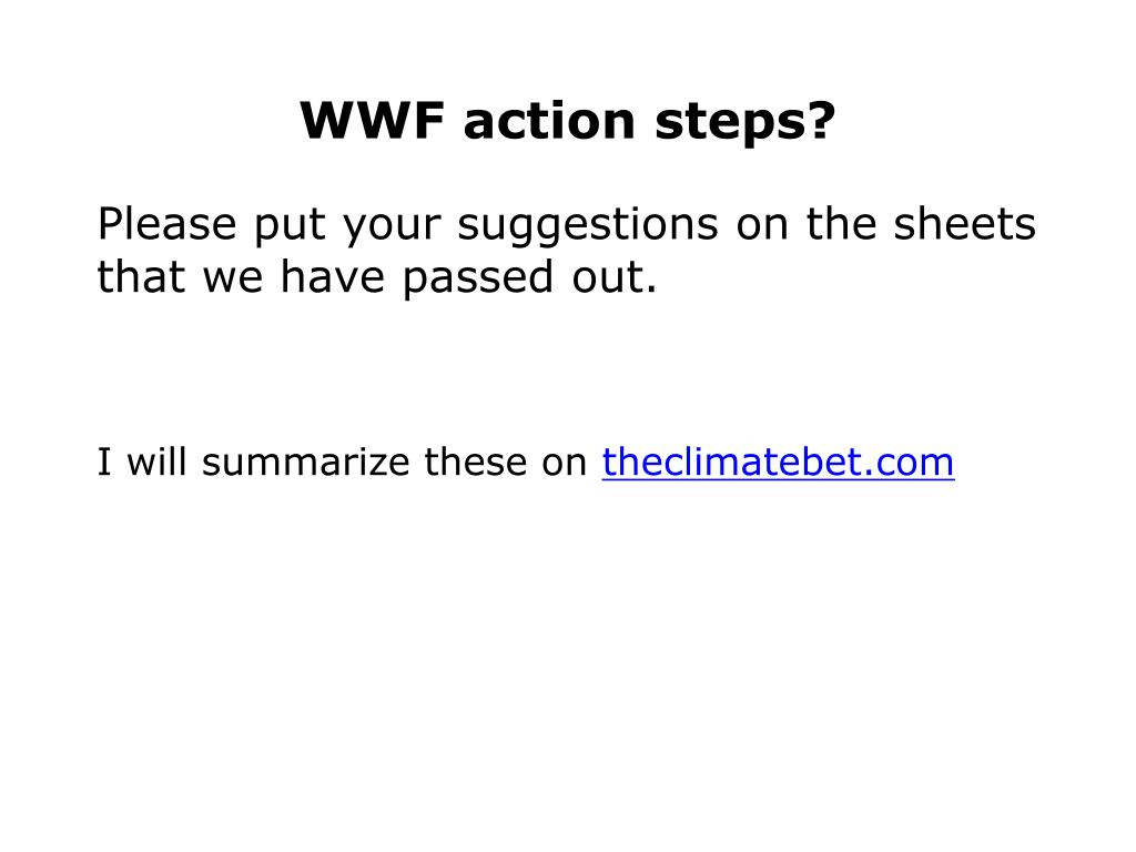 WWF action steps?