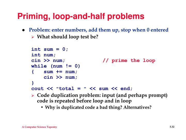 Priming, loop-and-half problems