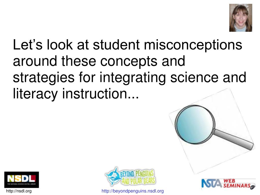 Let's look at student misconceptions around these concepts and strategies for integrating science and literacy instruction...