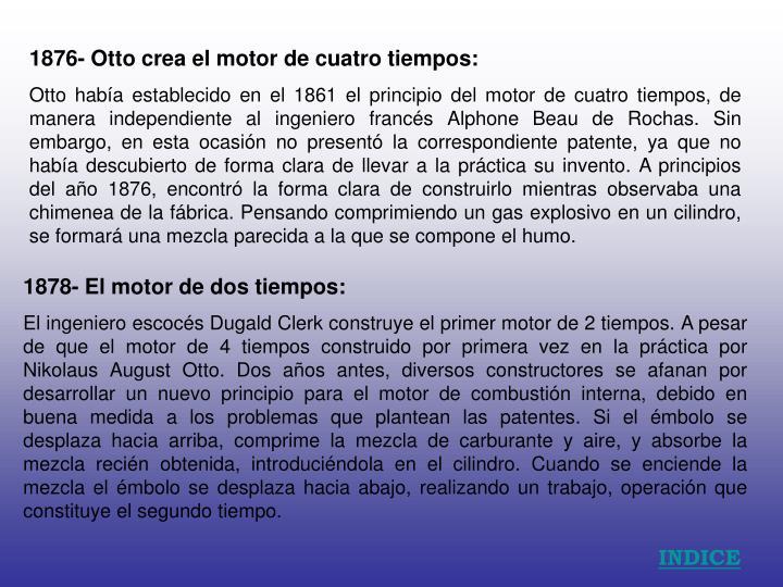 1876- Otto crea el motor de cuatro tiempos: